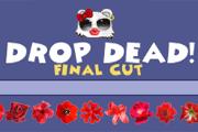Drop Dead! - Final Cut